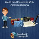 Credit Card Processing With Payment Gateway