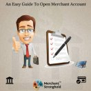 An Easy Guide To Open Merchant Account
