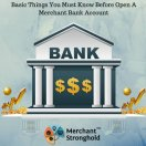 Basic Things You Must Know Before Open A Merchant Bank Account